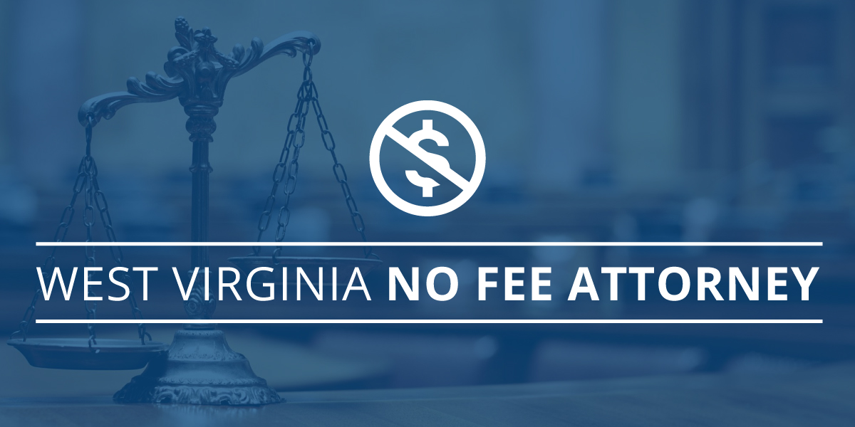 Charleston, WV No-Fee Attorney